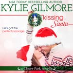 Kissing Santa by  Kylie Gilmore audiobook