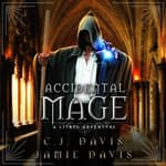 Accidental Mage by  C.J. Davis audiobook