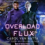 Overload Flux by  Carol Van Natta audiobook