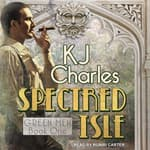 Spectred Isle by  KJ Charles audiobook