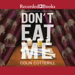 Don't Eat Me by  Colin Cotterill audiobook