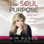 Your Soul Purpose by  Kim Russo audiobook