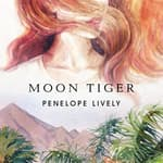 Moon Tiger by  Penelope Lively audiobook