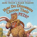 How Do Dinosaurs Choose Their Pets? by  Jane Yolen audiobook