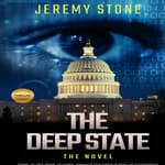 Deep State, The: The Novel by  Jeremy Stone audiobook