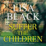 Suffer the Children by  Lisa Black audiobook