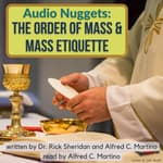 Audio Nuggets: The Order of Mass & Mass Etiquette by  Alfred C. Martino audiobook