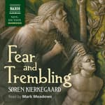 Fear and Trembling by  Soren Kierkegaard audiobook