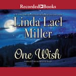 One Wish by  Linda Lael Miller audiobook