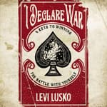 I Declare War by  Levi Lusko audiobook