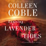 Leaving Lavender Tides by  Colleen Coble audiobook
