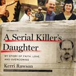 A Serial Killer's Daughter by  Kerri Rawson audiobook