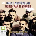 Great Australian World War II Stories by  John Gatfield (Editor) audiobook