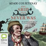 The Ship that Never Was by  Adam Courtenay audiobook