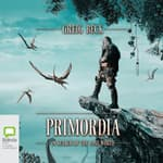 Primordia by  Greig Beck audiobook