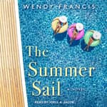 The Summer Sail by  Wendy Francis audiobook