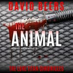 The Animal by  David Beers audiobook