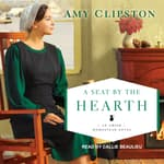 A Seat by the Hearth by  Amy Clipston audiobook