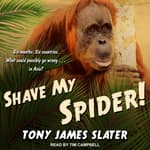 Shave My Spider! by  Tony James Slater audiobook