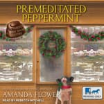 Premeditated Peppermint by  Amanda Flower audiobook