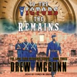 To the Victors the Remains by  Drew McGunn audiobook
