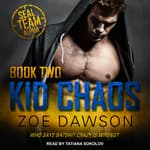 Kid Chaos by  Zoe Dawson audiobook