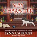 Slay In Character by  Lynn Cahoon audiobook