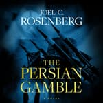 The Persian Gamble by  Joel C. Rosenberg audiobook