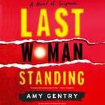 Last Woman Standing by  Amy Gentry audiobook