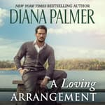 A Loving Arrangement by  Diana Palmer audiobook
