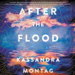 After the Flood by  Kassandra Montag audiobook