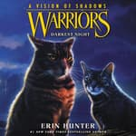 Warriors: A Vision of Shadows #4: Darkest Night by  Erin Hunter audiobook