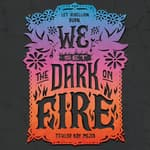 We Set the Dark on Fire by  Tehlor Kay Mejia audiobook