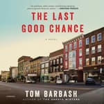 The Last Good Chance by  Tom Barbash audiobook