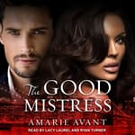 The Good Mistress by  Amarie Avant audiobook