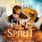Fire In His Spirit by  Ruby Dixon audiobook