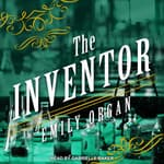 The Inventor by  Emily Organ audiobook