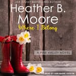 Where I Belong by  Heather B. Moore audiobook