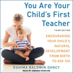 You Are Your Child's First Teacher by  Rahima Baldwin Dancy audiobook