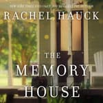 The Memory House by  Rachel Hauck audiobook