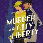 Murder in the City of Liberty by  Rachel McMillan audiobook