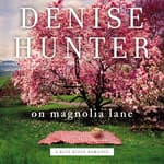 On Magnolia Lane by  Denise Hunter audiobook