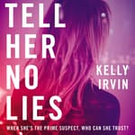 Tell Her No Lies by  Kelly Irvin audiobook