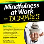 Mindfulness at Work For Dummies by  Juliet Adams audiobook