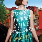 The Strange Journey of Alice Pendelbury by  Marc Levy audiobook