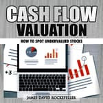 Cash Flow Valuation: How to Spot Undervalued Stocks by  James David Rockefeller audiobook