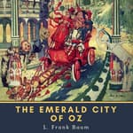 The Emerald City of Oz by  L. Frank Baum audiobook