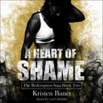A Heart of Shame  by  Kristen Banet audiobook