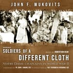 Soldiers of a Different Cloth by  John Wukovits audiobook
