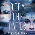 Defy the Fates by  Claudia Gray audiobook